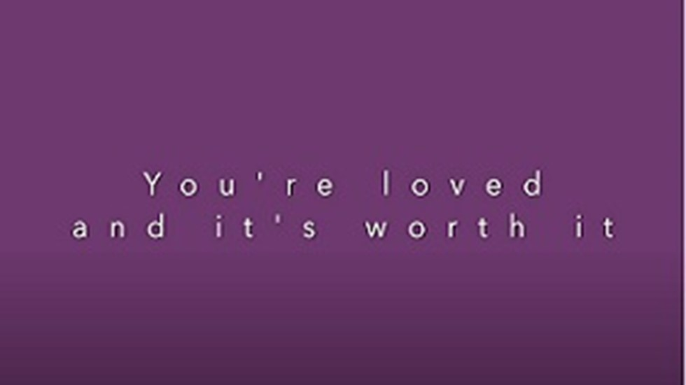 Text Graphic; You're loved and it's worth it.